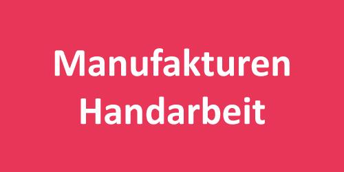 Manufakturen Handarbeit